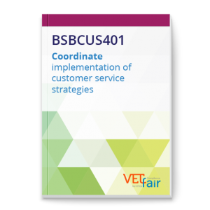 BSBCUS401 Coordinate implementation of customer service strategies