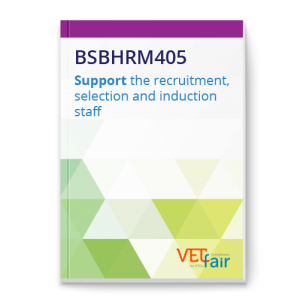 BSBHRM405 Support the recruitment, selection and induction staff