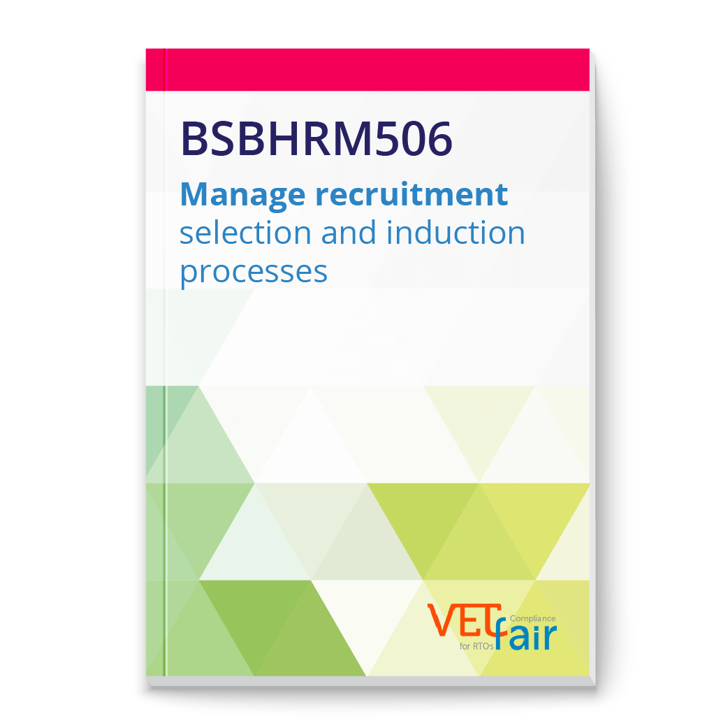 BSBHRM506 Manage recruitment selection and induction processes
