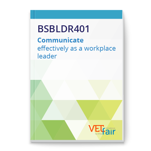 BSBLDR401 Communicate effectively as a workplace leader