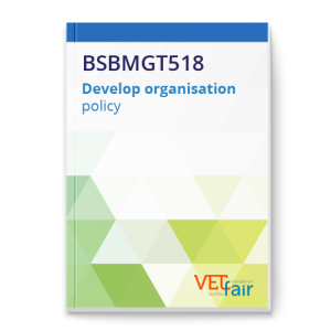 BSBMGT518 Develop organisation policy