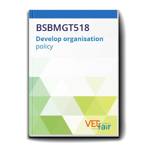 BSBMGT518 Develop organisation policy