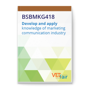 BSBMKG418 Develop and apply knowledge of marketing communication industry