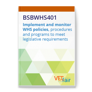 BSBWHS401 Implement and monitor WHS policies, procedures and programs to meet legislative requirements